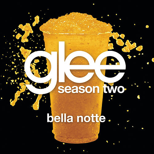 Play & Download Bella Notte (Glee Cast Version) by Glee Cast | Napster