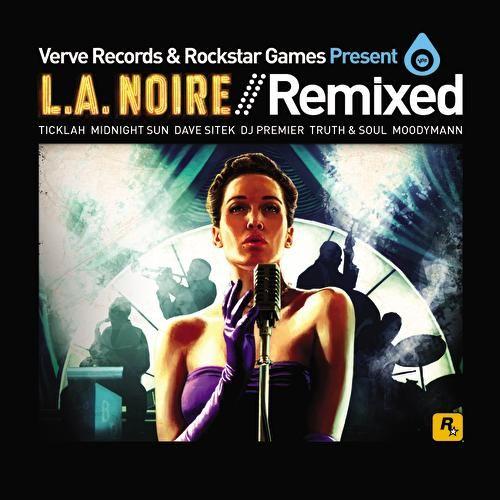 Play & Download Verve Records and Rockstar Games Present LA Noire Remixed by Various Artists | Napster