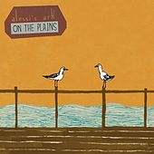 Play & Download On The Plains - Single by Alessi's Ark | Napster