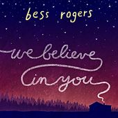 Play & Download We Believe In You - Single by Bess Rogers | Napster
