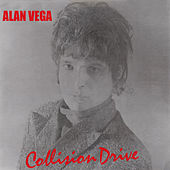 Play & Download Collision Drive by Alan Vega | Napster