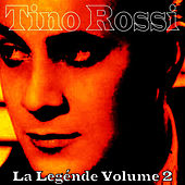 Play & Download La Legénde, Vol. 2 by Tino Rossi | Napster