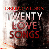 Play & Download 20 Love Songs by Delroy Wilson | Napster