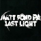 Play & Download Last Light by Matt Pond PA | Napster