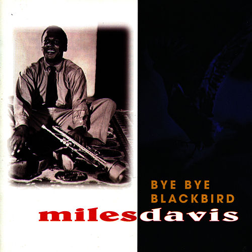 Play & Download Bye Bye Blackbird by Miles Davis | Napster