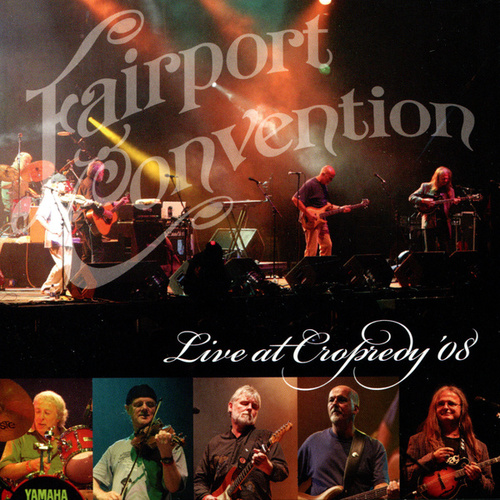 Play & Download Live at Cropredy '08 by Fairport Convention | Napster