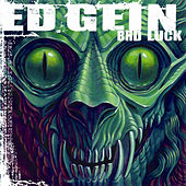 Play & Download Bad Luck by Ed Gein | Napster