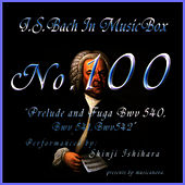 Play & Download Bach In Musical Box 100 / Prelude And Fuga Bwv 540-542 by Shinji Ishihara | Napster