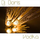 Vodka by DJ  Boris