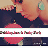 Dubbing Jazz & Funky Party by Various Artists