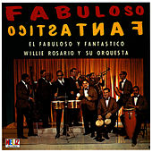 Play & Download Fabuloso y Fantastico by Willie Rosario | Napster