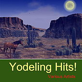 Play & Download Yodeling Hits by Various Artists | Napster