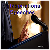 Inspirational Speeches Vol. 4 by Various Artists