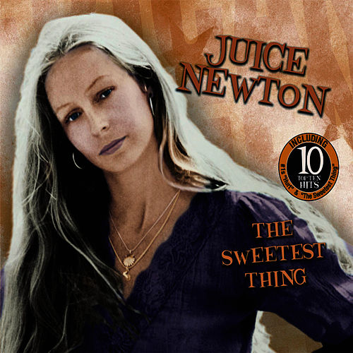 Play & Download The Sweetest Thing by Juice Newton | Napster