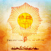 The Sun Will Rise by Two Spot Gobi