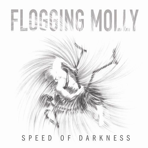 Play & Download Speed of Darkness by Flogging Molly | Napster
