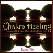 Chakra Healing - Massage & Meditation: Tibetan Singing Bowls & Native Flute by Massage Tribe