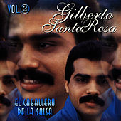 Play & Download El Caballero de la Salsa, Exitos Vol. 2 by Gilberto Santa Rosa | Napster