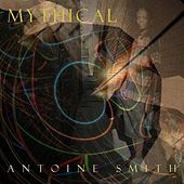Mythical by Antoine Smith