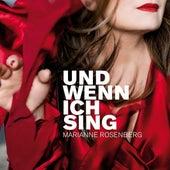 Und wenn ich sing by Marianne Rosenberg