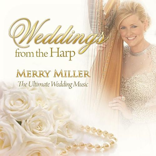 Play & Download Weddings On the Harp by Merry Miller | Napster