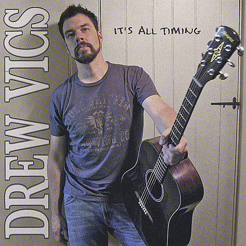 It's All Timing by Drew Vics