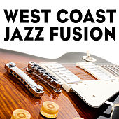 Play & Download West Coast Jazz Fusion by Various Artists | Napster