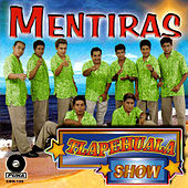 Mentiras by Tlapehuala Show