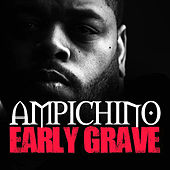 Play & Download Early Grave by Ampichino | Napster