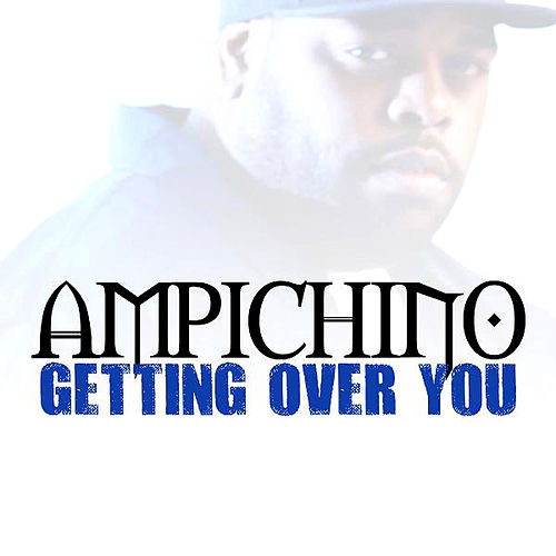 Play & Download Getting Over You by Ampichino | Napster