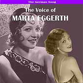 Play & Download The German Song: The Voice of Marta Eggerth by Marta Eggerth | Napster