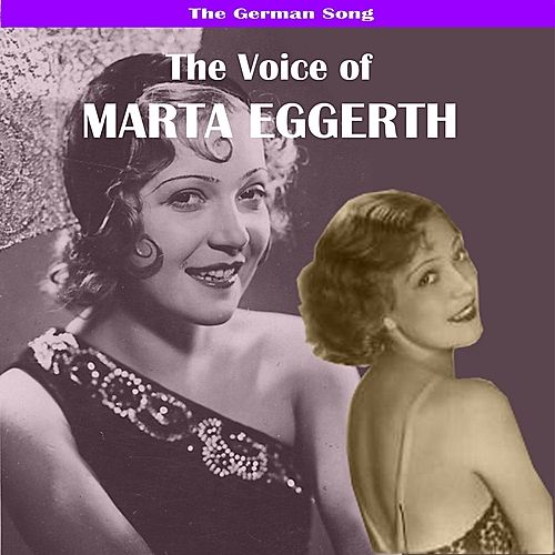 The German Song: The Voice of Marta Eggerth by Marta Eggerth