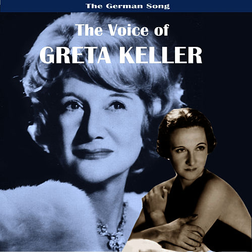 Play & Download The German Song: The Voice of Greta Keller by Greta Keller | Napster