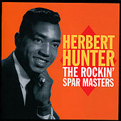 Play & Download The Rockin' Spar Masters by Herbert Hunter | Napster