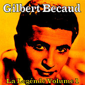 Play & Download La Legénde, Vol. 1 by Gilbert Becaud | Napster