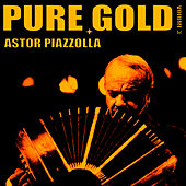 Pure Gold, Vol. 3 by Astor Piazzolla