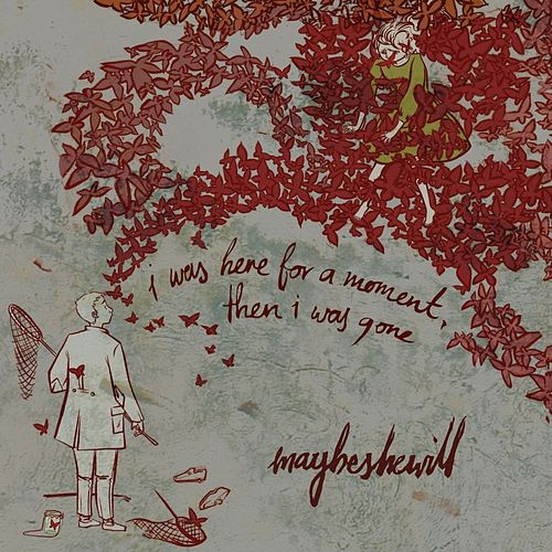 Play & Download I Was Here For A Moment, Then I Was Gone by Maybeshewill | Napster