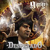 Play & Download Desperado by Gipsy.cz | Napster