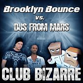 Play & Download Club Bizarre by Brooklyn Bounce | Napster