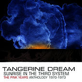 Sunrise in the Third System - The Pink Years Anthology : 1970-1973 by Tangerine Dream