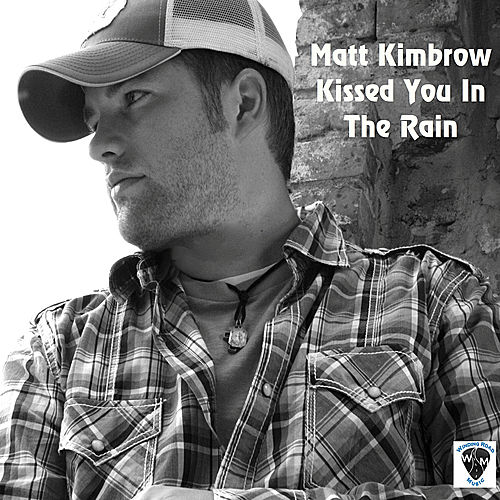 Play & Download Kissed You in the Rain - Single by Matt Kimbrow | Napster