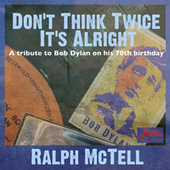 Play & Download Don't Think Twice It's Alright by Ralph McTell | Napster