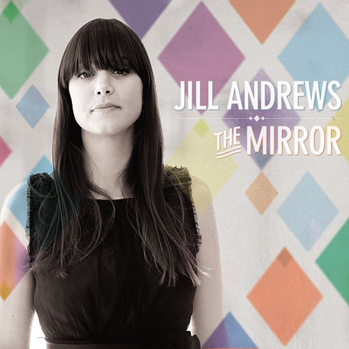 Play & Download The Mirror by Jill Andrews | Napster