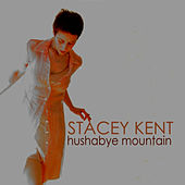 Play & Download Hushabye Mountain by Stacey Kent | Napster