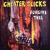 Forgive Thee by Cheater Slicks