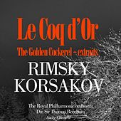 Play & Download Rimsky-Korsakov : Le Coq d'or / The Golden Cockerel (Extraits) by Royal Philharmonic Orchestra | Napster
