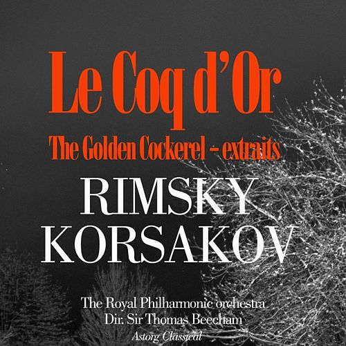 Rimsky-Korsakov : Le Coq d'or / The Golden Cockerel (Extraits) by Royal Philharmonic Orchestra