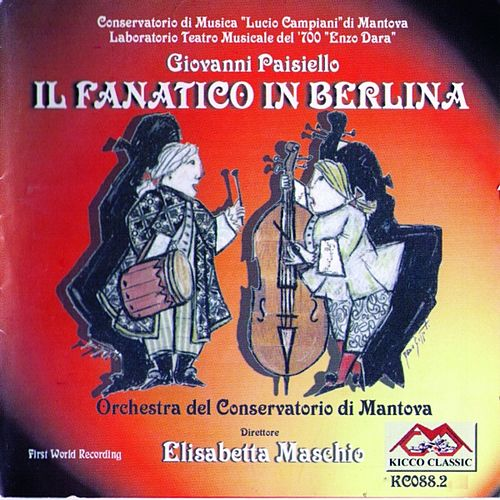 Play & Download Il fanatico in berlina by Giovanni Paisiello | Napster