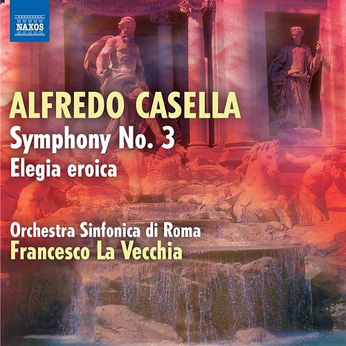 Play & Download Casella: Symphony No. 3 - Elegia eroica by Francesco La Vecchia | Napster