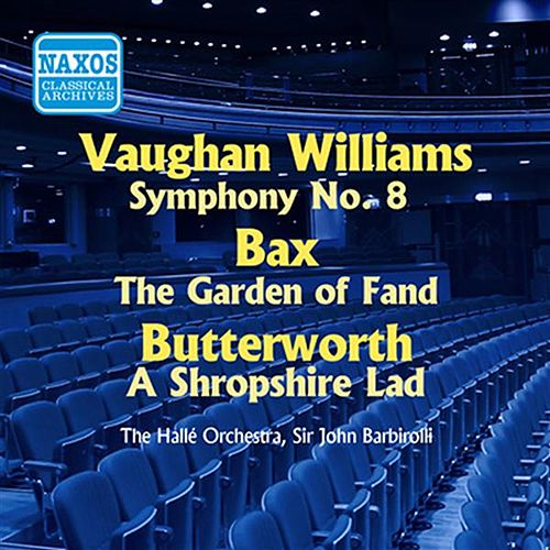Play & Download Vaughan Williams: Symphony No. 8 / Bax: The Garden of Fand (Barbirolli) (1956) by John Barbirolli | Napster